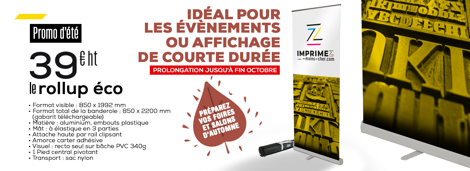 Promo roll-up prolongation automne 2019